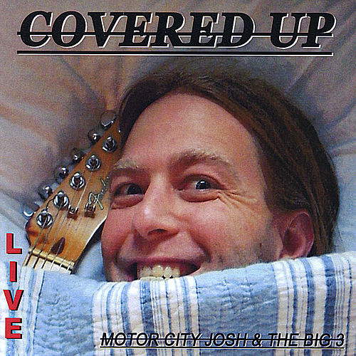 Covered Up by Motor City Josh