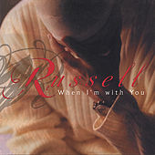 When I'm With You by Russell