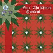 Our Christmas Present by Various Artists