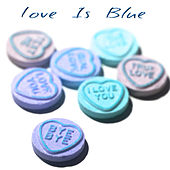 Love Is Blue de Various Artists