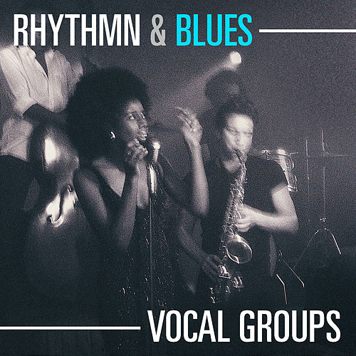Rhythm & Blues Vocal Groups by Various Artists