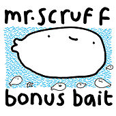 Bonus Bait by Mr. Scruff