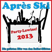 Après Ski Party-Lawine! Die geilsten Hits von den Baller-Hütten 2013 by Various Artists