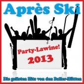 Après Ski Party-Lawine! Die geilsten Hits von den Baller-Hütten 2013 von Various Artists