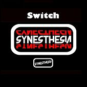 Switch by Synesthesia