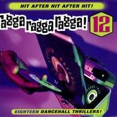 Ragga Ragga Ragga, Vol. 12 von Various Artists