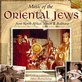Music of the Oriental Jews from North Africa Yemen by Various Artists