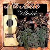 Na Mele Ukulele de Various Artists