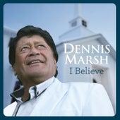 I Believe von Dennis Marsh
