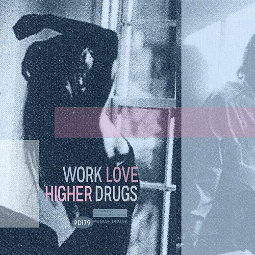 Love Higher by Work Drugs