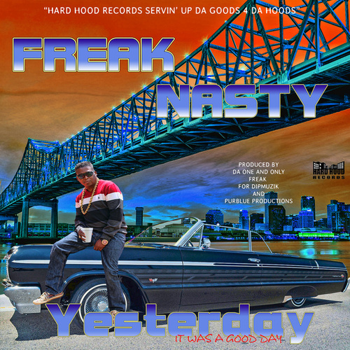 Yesterday (It Was a Good Day) by Freak Nasty