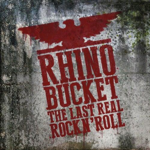 The Last Real Rock N' Roll by Rhino Bucket