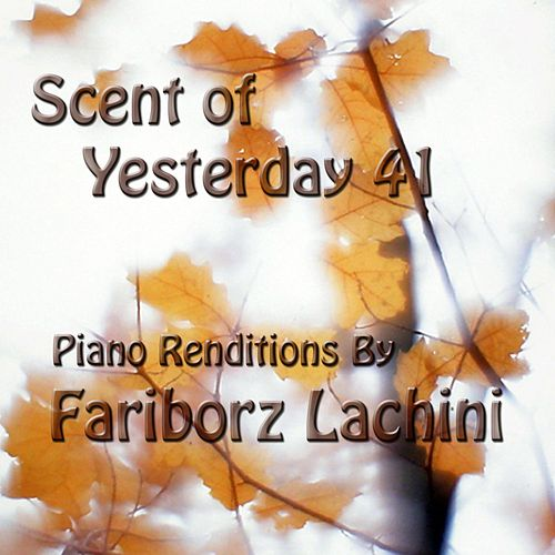 Scent of Yesterday 41 by Fariborz Lachini