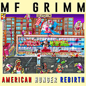 American Hunger: Rebirth by MF Grimm