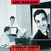 Luis Mariano 1939-1952 : Le prince de l'opérette von Luis Mariano