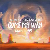 Come My Way by Mumzy Stranger