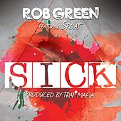 Sick (feat. Spoat) by Rob Green