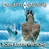 Born Again Versions by Chocolate Starfish
