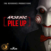 Pile Up by Arsenic