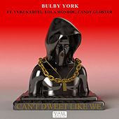 Can't Dweet Like We by Bulby York