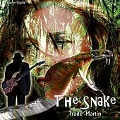 The Snake by Trade Martin