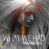 What We Had by Marga Sol