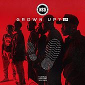 Grown Up by Nsg