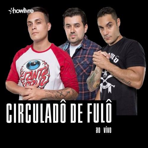 Circuladô de Fulô no Estúdio Showlivre (Ao Vivo) by Circuladô de Fulô