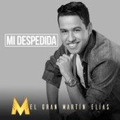 Mi Despedida von El Gran Martín Elías