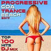 Progressive Goa Trance Beach 2017 Top 100 Hits DJ Mix by Various Artists