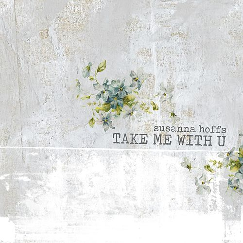 Take Me With U by Susanna Hoffs