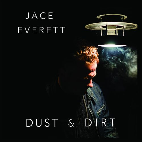Dust & Dirt by Jace Everett