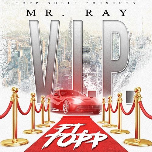 V.I.P (feat. Topp) by Mr. Ray
