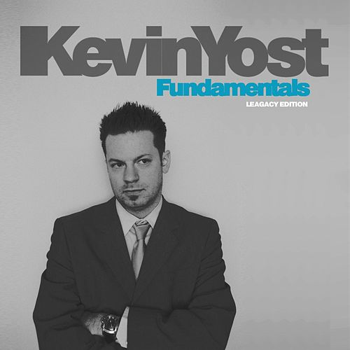 Fundamentals (The Legacy Edition) by Kevin Yost