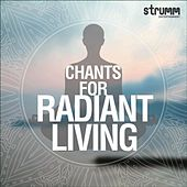 Chants for Radiant Living by Various Artists