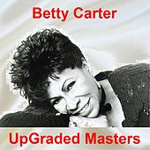 UpGraded Masters (All Tracks Remastered) by Betty Carter