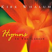Hymns in the Garden by Kirk Whalum