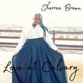 Love at Calvary by Sherree Brown