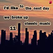 I'd like to take the next day we broke up classical music 11 de Sad classic