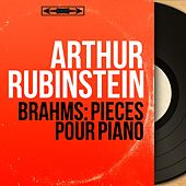 Brahms: Pièces pour piano (Mono Version) by Arthur Rubinstein