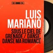 Sous le ciel de Grenade / Danse, danse ma romance (Original Motion Picture Soundtrack, Mono Version) von Luis Mariano