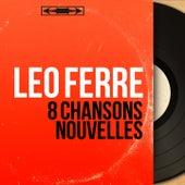 8 chansons nouvelles (Mono Version) de Leo Ferre