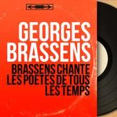 Brassens chante les poètes de tous les temps (Mono Version) de Georges Brassens