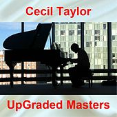 UpGraded Masters (All Tracks Remastered) von Cecil Taylor