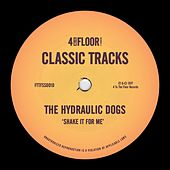 Shake It For Me von The Hydraulic Dogs