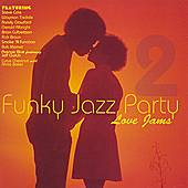 Funky Jazz Party 2: Love Jams by Cyrus Chestnut