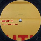 Drift by Ron Ractive