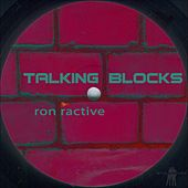 Talking Blocks by Ron Ractive