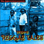 The Aggrovators Present: More Reggae Tales by Various Artists