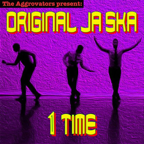 Original Ja Ska 1 Time by The Aggrovators